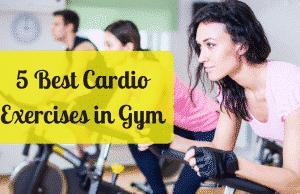 Best Cardio Exercises in Gym